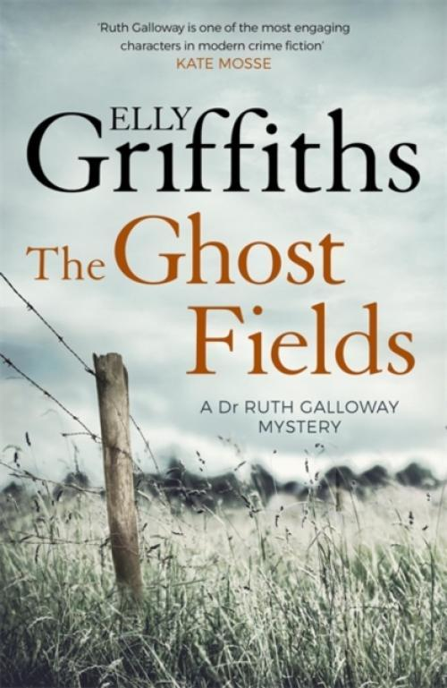 The Ghost Fields : The Dr Ruth Galloway Mysteries 7 (Author: Elly Griffiths, ISBN: 9781786482174)