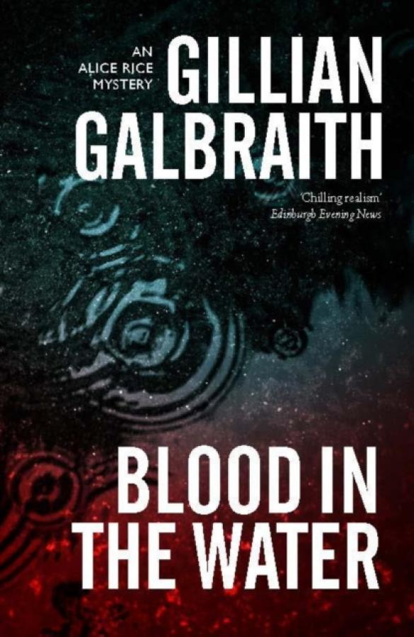 Blood in the Water : An Alice Rice Mystery (Author: Gillian Galbraith, ISBN: 9781846974007)
