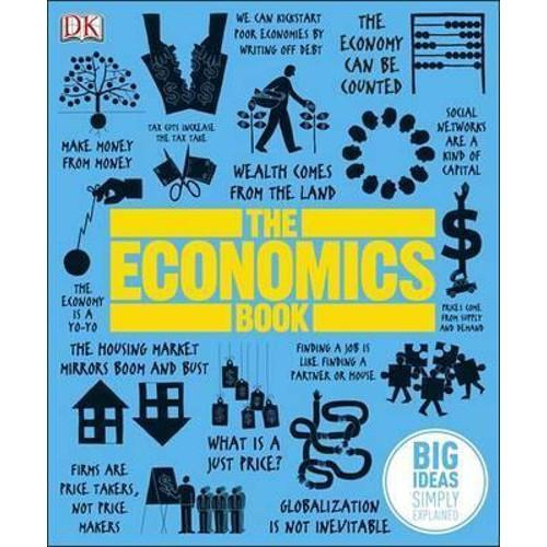 The Economics Book : Big Ideas Simply Explained