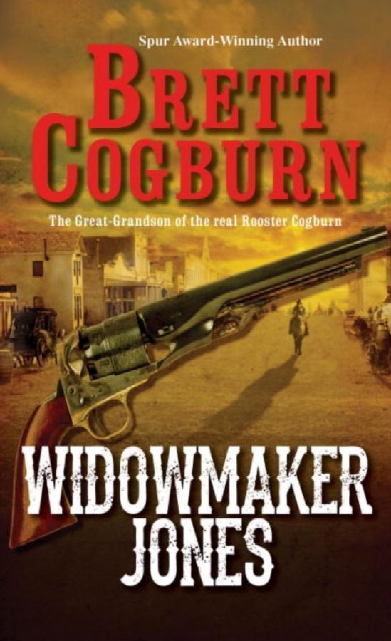 Widowmaker Jones (Author: Brett Cogburn, ISBN: 9780786036714)