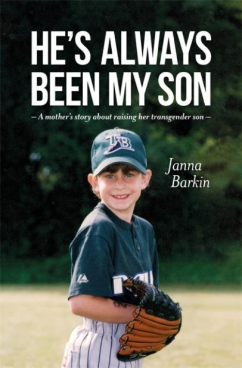 Hes Always Been My Son : A Mothers Story About Raising Her Transgender Son (Author: Janna Barkin, ISBN: 9781785927478)
