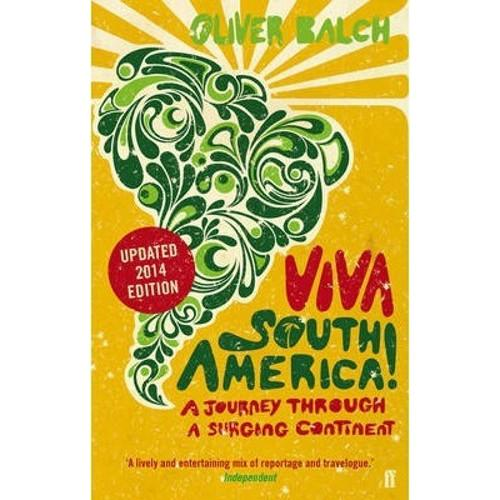 Viva South America! : A Journey Through a Surging Continent