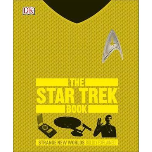 The Star Trek Book : Strange New Worlds Boldly Explained