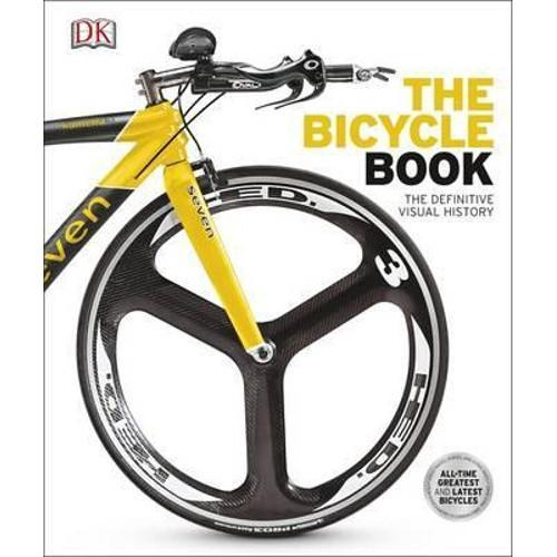 The Bicycle Book : The Definitive Visual History