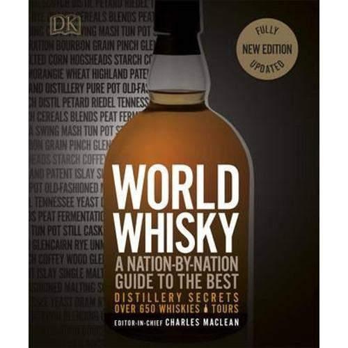 World Whisky : A Nation-by-Nation Guide to the Best