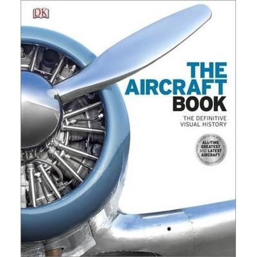 The Aircraft Book : The Definitive Visual History