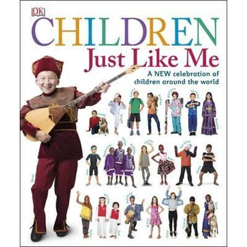 Children Just Like Me : A New Celebration of Children Around the World
