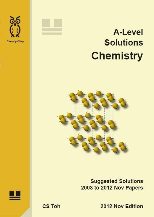 A-Level Solutions - Chemistry - 2014 Nov Ed - Isbn 978-981-05-8289-0 By Bl Toh Enterprise Llp.
