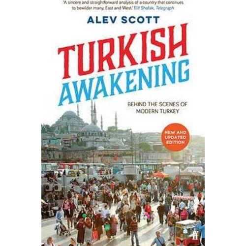 Turkish Awakening : Behind the Scenes of Modern Turkey