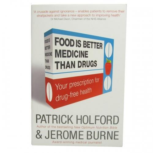 Food Is Better Medicine Than Drugs: Your Prescription for Drug-Free Health by Patrick Holford (Book)