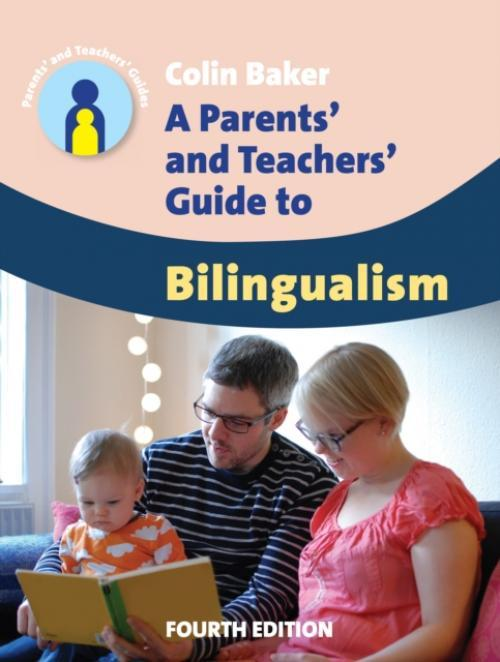 A Parents and Teachers Guide to Bilingualism (Author: Colin Baker, ISBN: 9781783091591)
