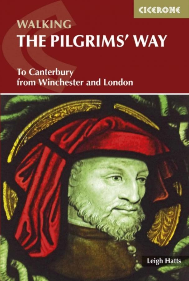The Pilgrims Way : To Canterbury from Winchester and London (Author: Leigh Hatts, ISBN: 9781852847777)