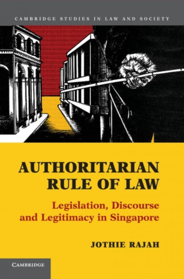 Authoritarian Rule Of Law Legislation Discourse And Legitimacy In Singapore Author Jothie Rajah Isbn 9781107634169 On Line