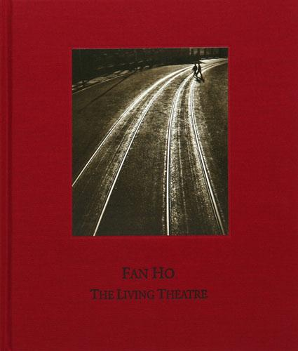 Fan Ho: The Living Theatre Hardcover
