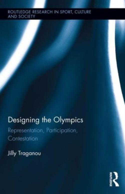 Designing the Olympics : Representation, Participation, Contestation (Author: Jilly Traganou, ISBN: 9780415874908)