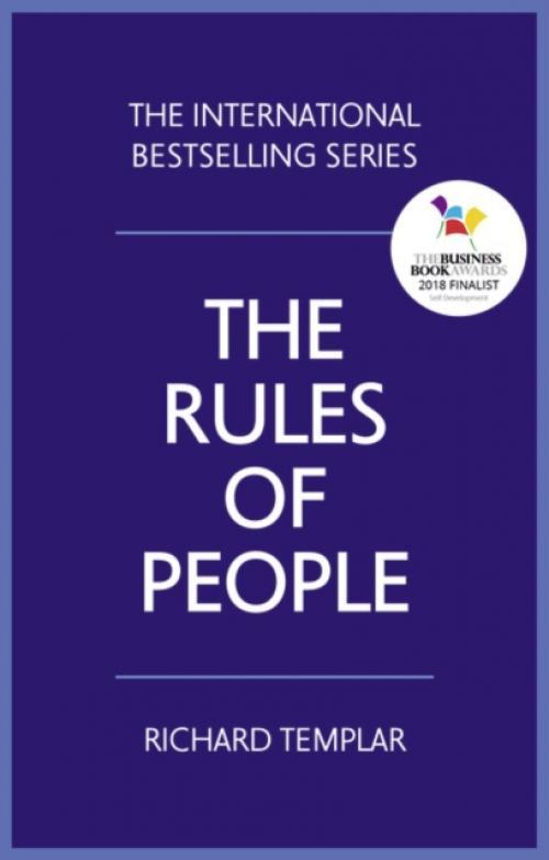 The Rules of People : A personal code for getting the best from everyone (Author: Richard Templar, ISBN: 9781292191638)