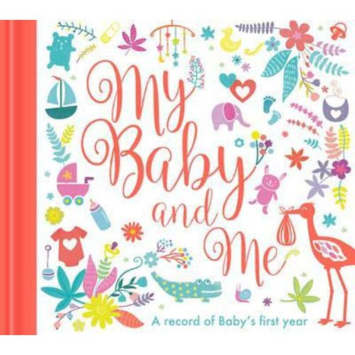 My Baby and Me : A Baby Record Book