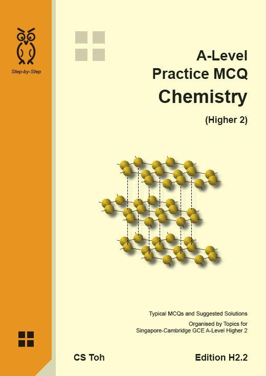 A-Level Practice Mcq - Chemistry (higher 2) - Ed H2.2 By Bl Toh Enterprise Llp.