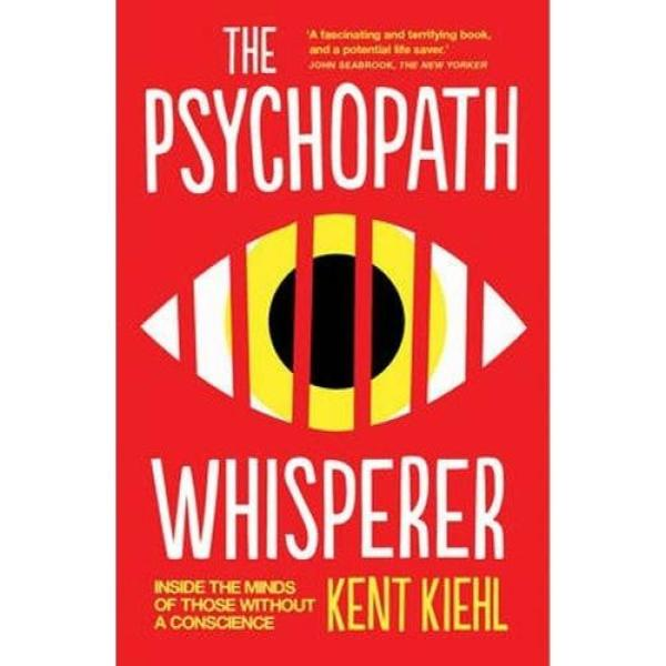 The Psychopath Whisperer : Inside the Minds of Those Without a Conscience