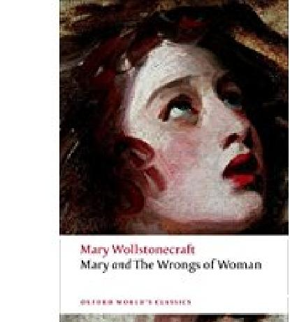 Mary and The Wrongs of Woman (Oxford Worlds Classics)