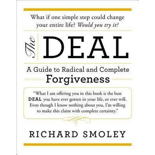 The Deal : A Guide to Radical and Complete Forgiveness