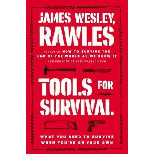 Tools for Survival : What You Need to Survive When Youre on Your Own
