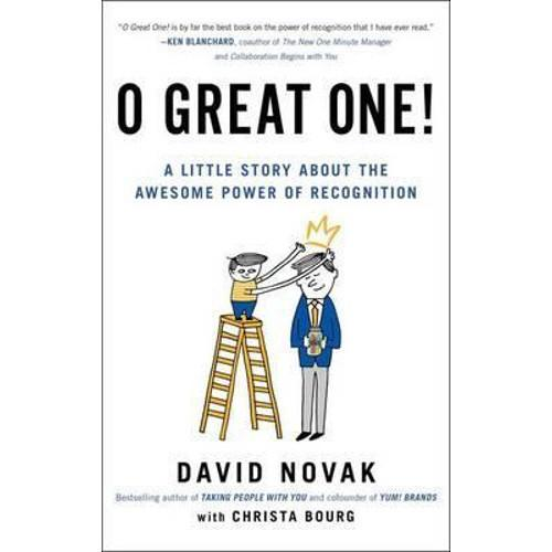 O Great One! : A Little Story About the Awesome Power of Recognition