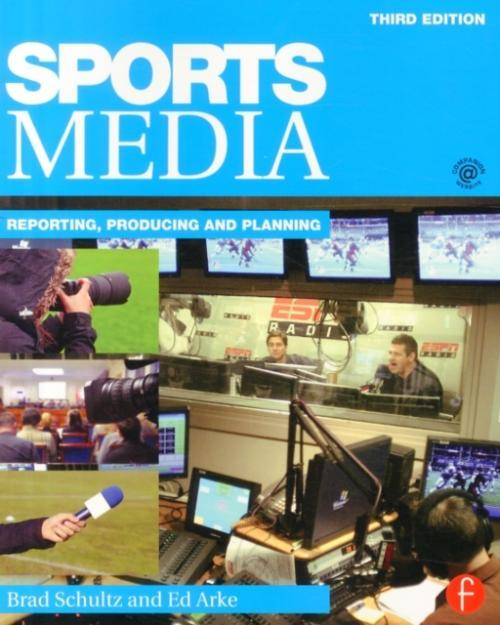 Sports Media : Reporting, Producing, and Planning (Author: Bradley E. Schultz, ISBN: 9781138902831)