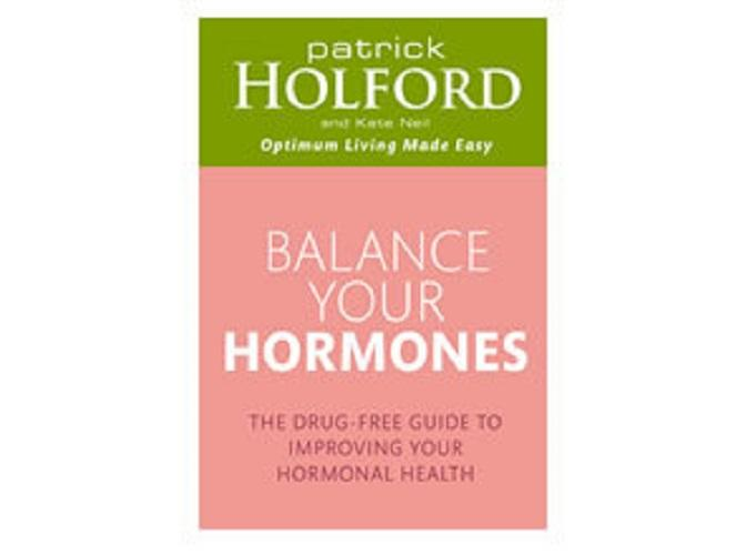 Balance Your Hormones: The Simple Drug-Free Way to Solve Womens Health Problems by Patrick Holford (Book)