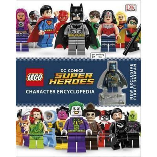 LEGO DC Super Heroes Character Encyclopedia : With Minifigure