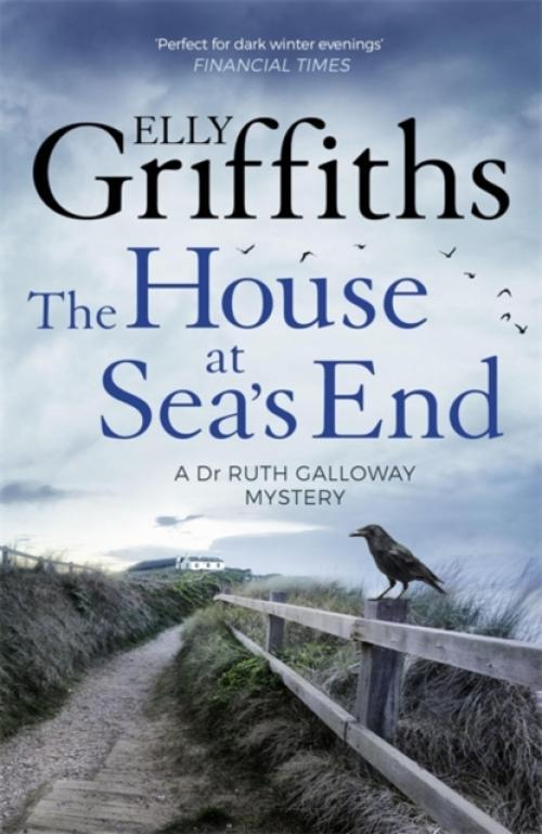 The House at Seas End : The Dr Ruth Galloway Mysteries 3 (Author: Elly Griffiths, ISBN: 9781786482136)