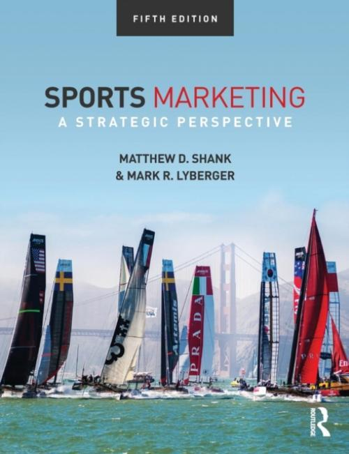 Sports Marketing : A Strategic Perspective (Author: Matthew D. Shank, ISBN: 9781138015968)