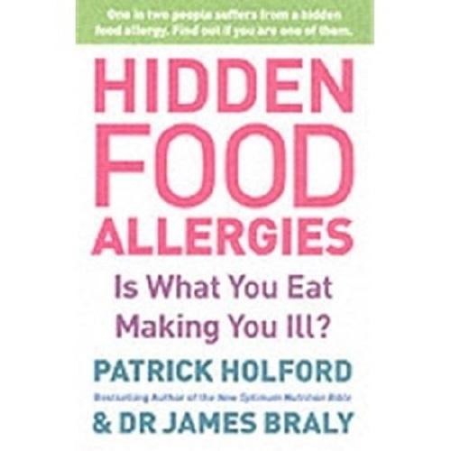 Hidden Food Allergies: Is What You Eat Making You Ill? by Patrick Holford (Book)