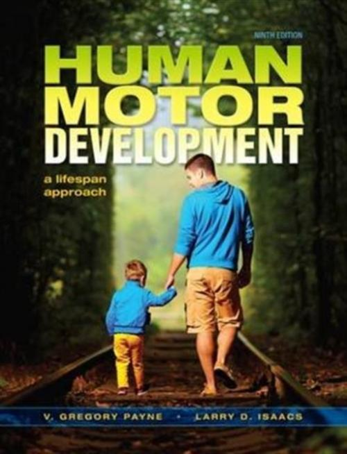 Human Motor Development: A Lifespan Approach (Author: V.Gregory Payne, ISBN: 9781621590439)