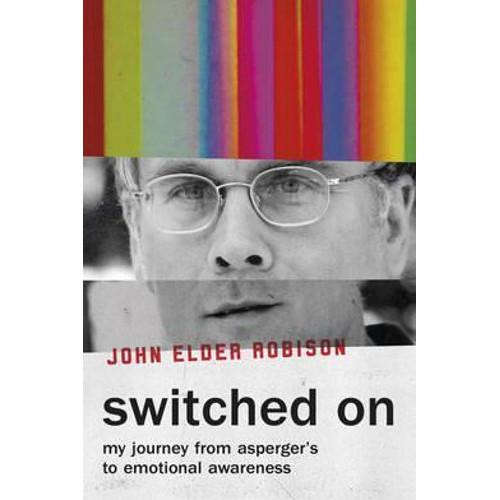 Switched On : My Journey from Aspergers to Emotional Awareness