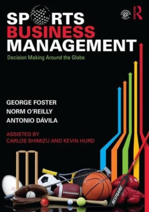 Sports Business Management : Decision Making Around the Globe (Author: Norman OReilly, ISBN: 9781138919549)