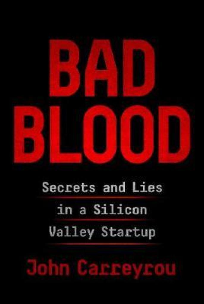 Bad Blood: Secrets and Lies in a Silicon Valley Startup (Author: John Carreyrou, ISBN: 9781509868063)