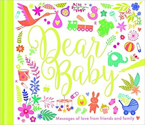 Dear Baby : Messages of love from friends and family