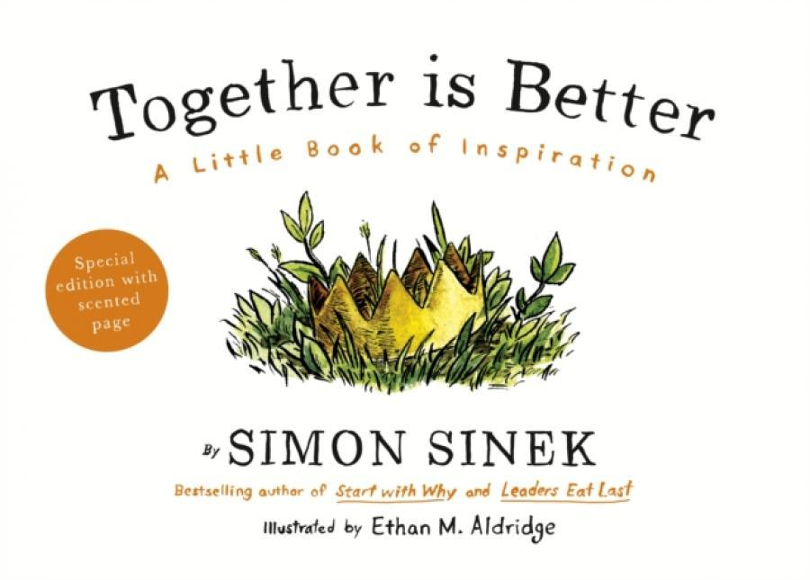 Together is Better : A Little Book of Inspiration (Author: Simon Sinek, ISBN: 9780241187296)