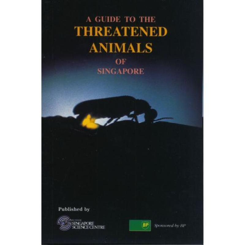 A Guide to Threatened Animals of Singapore
