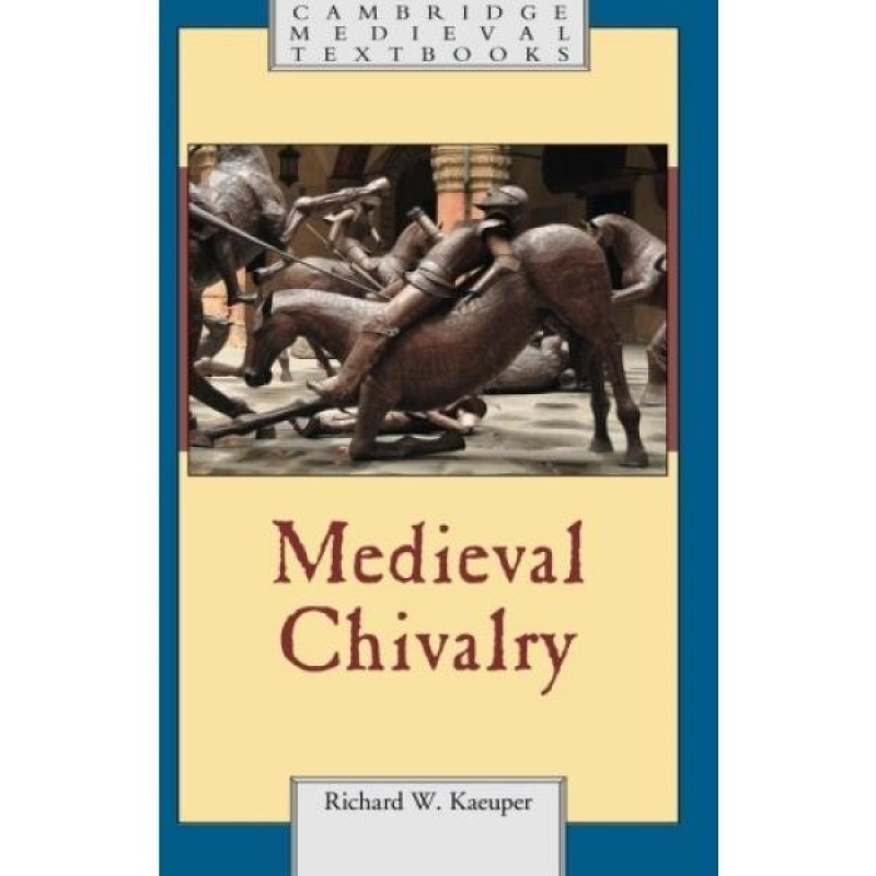 Medieval Chivalry (Cambridge Medieval Textbooks) - intl