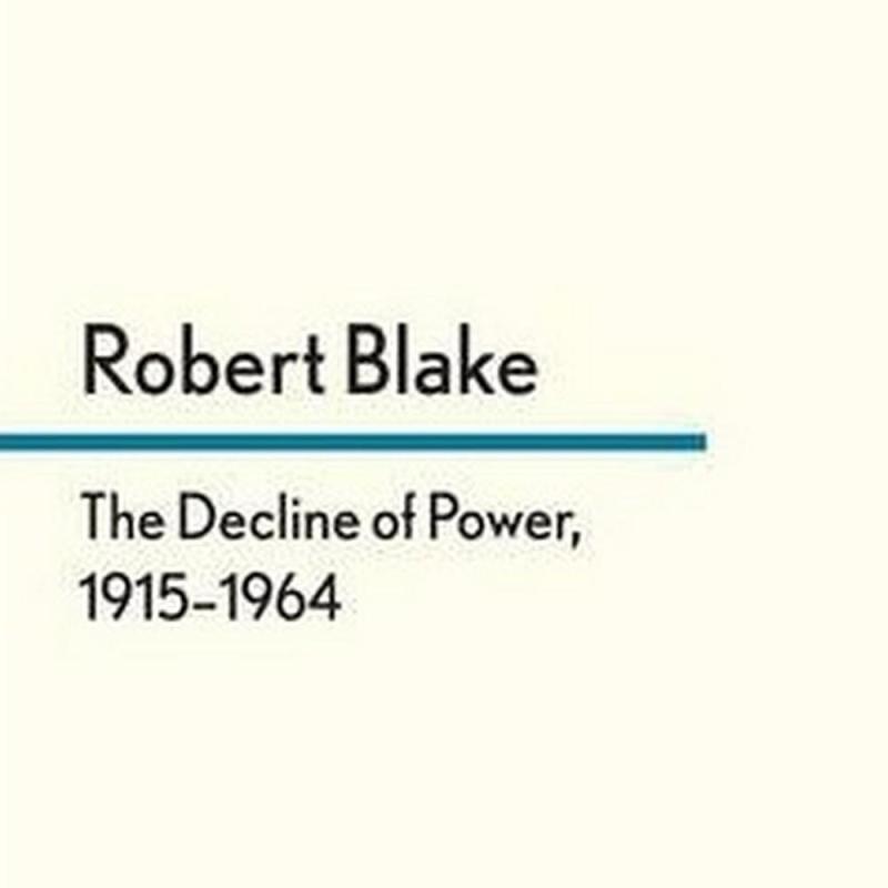 The Decline of Power, 1915-1964 (Author: Robert Blake, ISBN: 9780571296262)