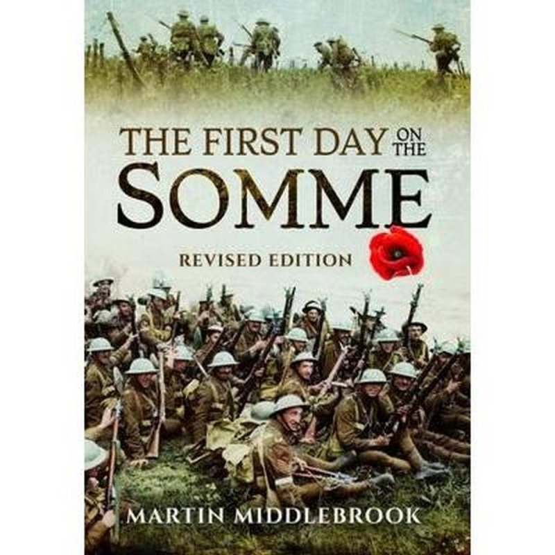The First Day on the Somme (Author: Martin Middlebrook, ISBN: 9781473877160)