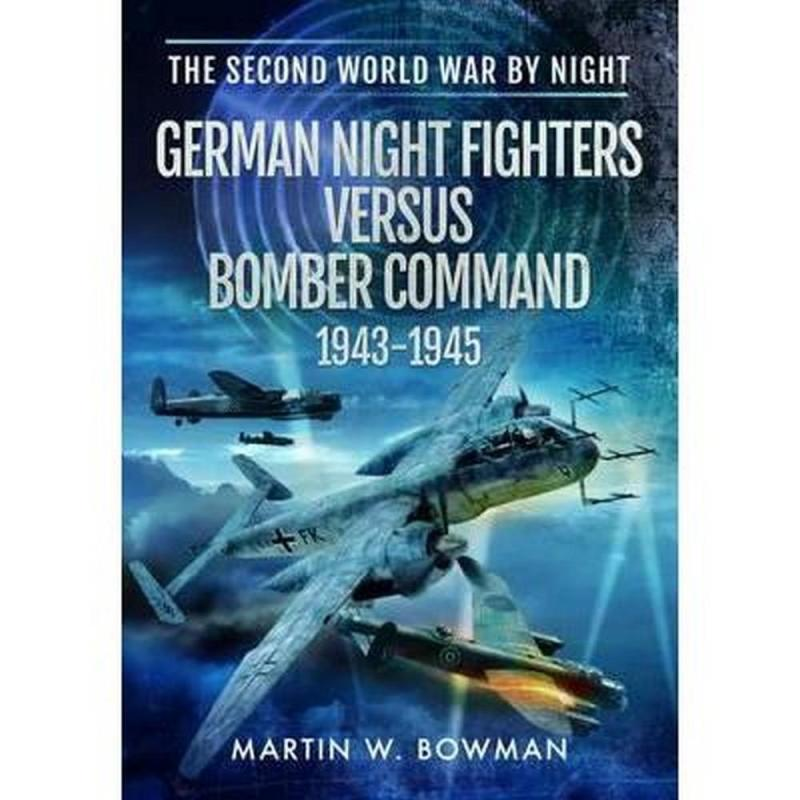 The Second World War by Night (Author: Martin Bowman, ISBN: 9781473849792)