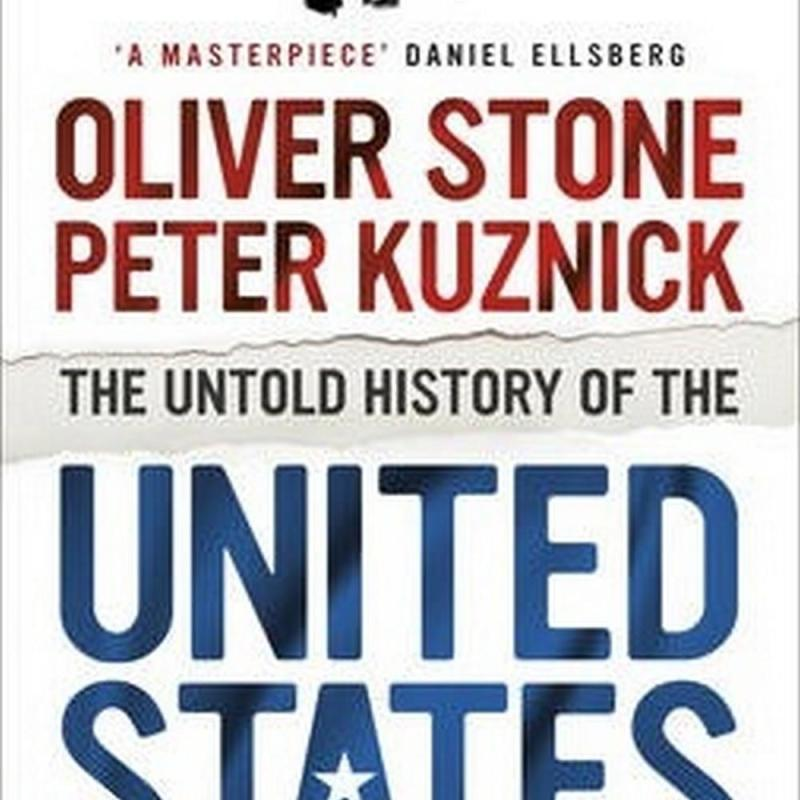 The Untold History of the United States (Author: Oliver Stone, Peter Kuznick, ISBN: 9780091949310)