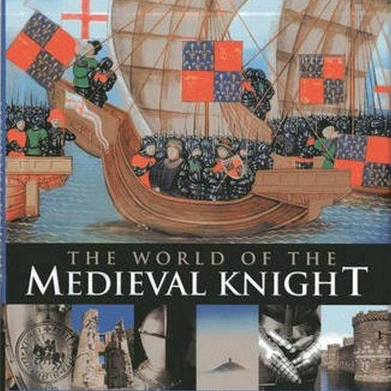 The World of the Medieval Knight (Author: Charles Phillips, ISBN: 9780857232120)