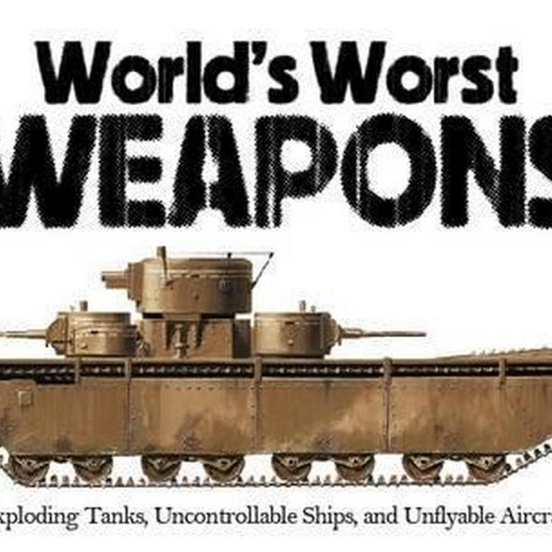 The World's Worst Weapons (Author: Martin J. Dougherty, ISBN: 9781782743644)