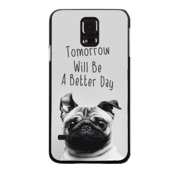 Harga Y&M Fahion Tomorrow Will Be Better Day Cute Dog Phone Case for Samsung Galaxy S4 Active(Multicolor) - intl