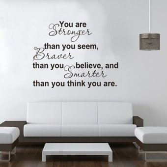 Harga 360WISH ZooYoo You Are Stronger Than You Seem, Braver Than You Believe, And Smarter Than You Think You Are Quotes Saying Waterproof Removable PVC Vinly Wall Sticker Home Art Decor Decal(45*55cm) (EXPORT)