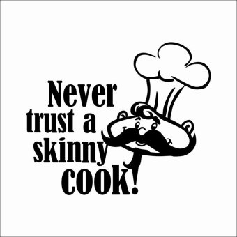 Harga DIY Never Trust a Skinny Cook Funny Kitchen Wall Art Sticker Quote Vinyl Decal